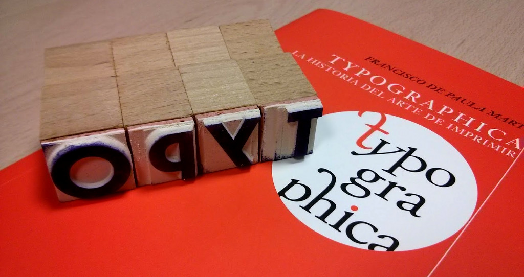 Typographica. La historia del arte de imprimir, de Francisco de Paula Matínez Vela