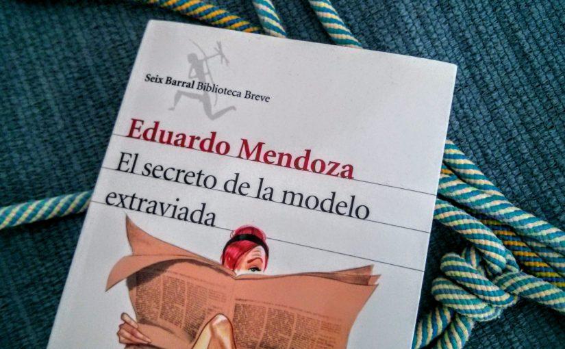 El secreto de la modelo extraviada, de Eduardo Mendoza