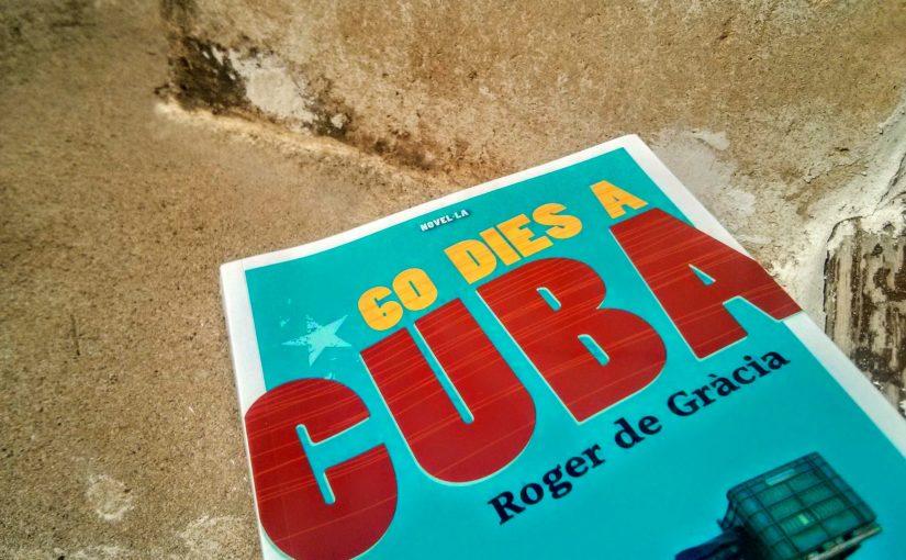 60 dies a Cuba, de Roger de Gràcia Clotet
